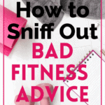 pin for article on how to avoid bad fitness advice and seek out credible info
