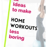 Woman exercising at home pinterest pin for 12 ideas to make home workouts less boring