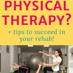what is physical therapy plus tips to help you success in your rehab